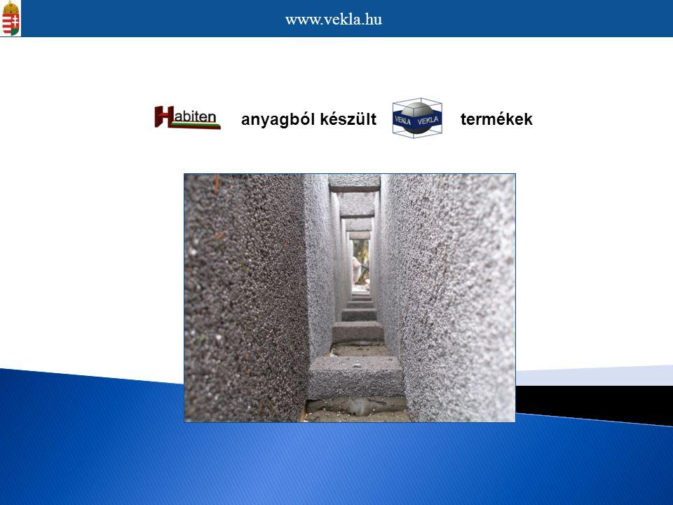 www.vekla.hu anyagból készült termékek