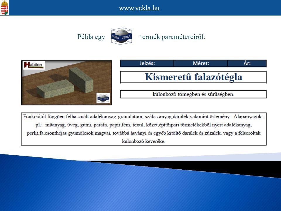 www.vekla.hu Példa egy termék paramétereiről: