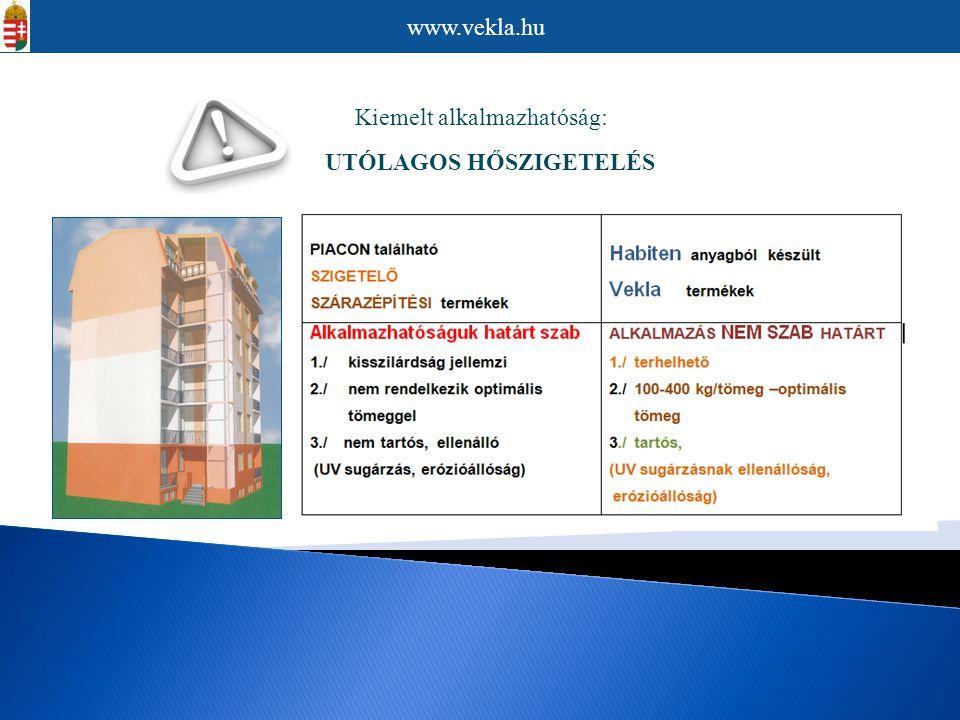 www.vekla.hu Kiemelt alkalmazhatóság: UTÓLAGOS HŐSZIGETELÉS
