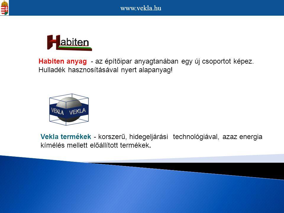 www.vekla.hu Habiten anyag - az építőipar anyagtanában egy új csoportot képez. Hulladék hasznosításával nyert alapanyag!