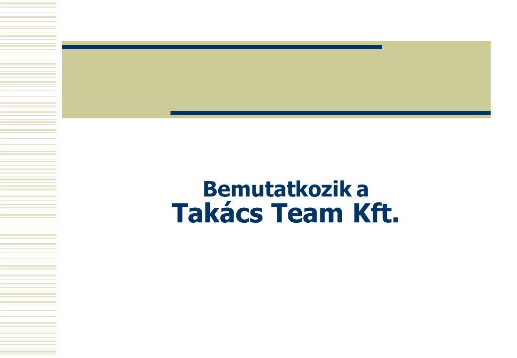 Bemutatkozik a Takács Team Kft.