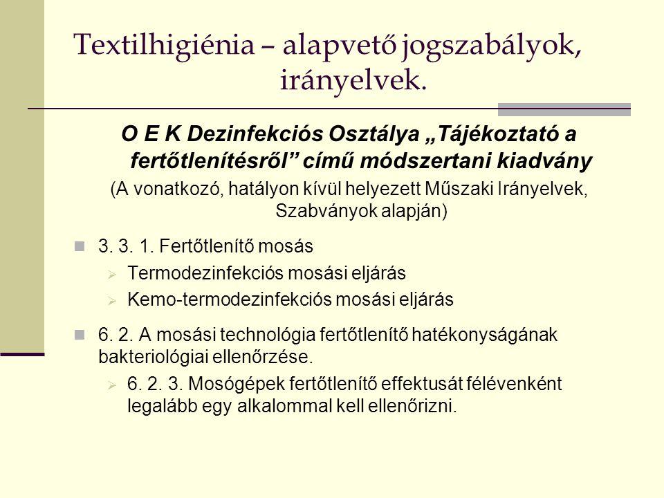 Textilhigiénia – alapvető jogszabályok, irányelvek.