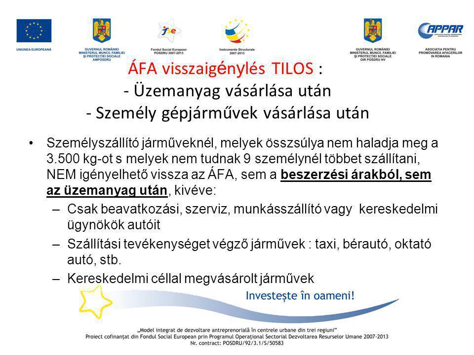 ÁFA visszaigénylés TILOS : - Üzemanyag vásárlása után - Személy gépjárművek vásárlása után