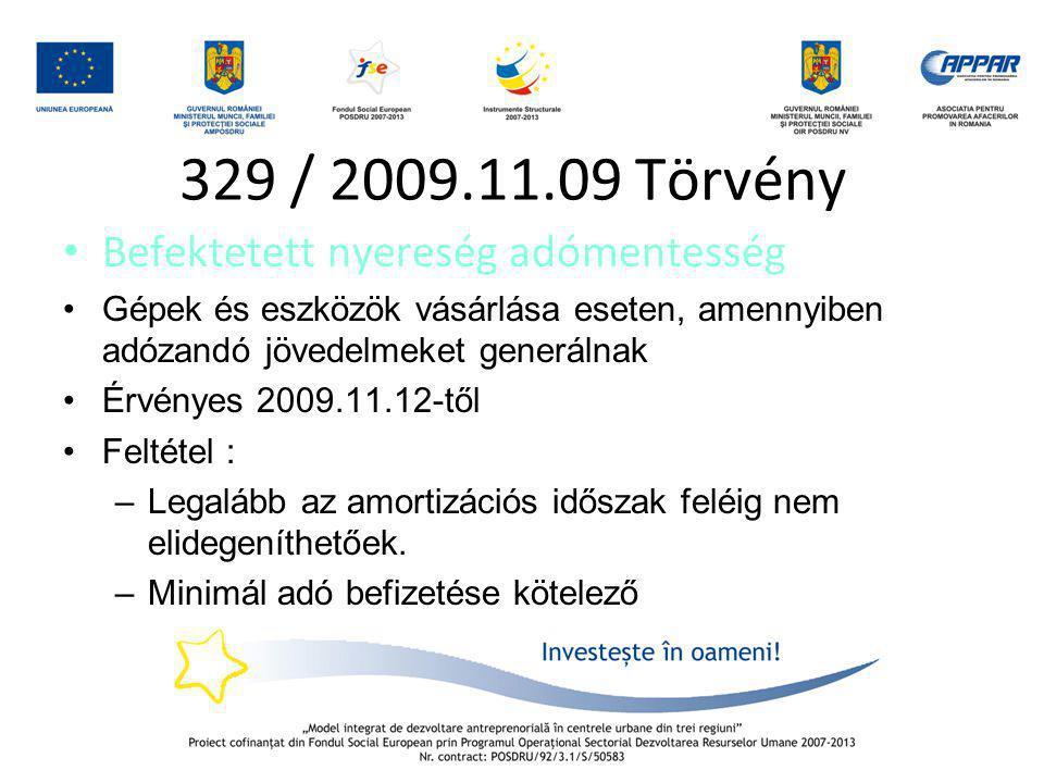 329 / 2009.11.09 Törvény Befektetett nyereség adómentesség