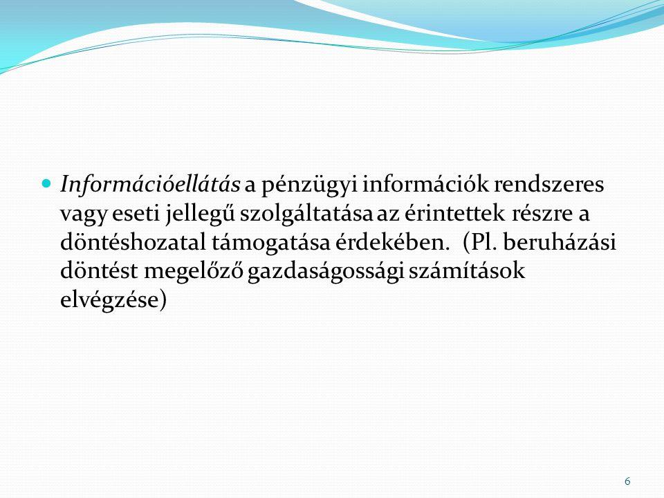 Információellátás a pénzügyi információk rendszeres vagy eseti jellegű szolgáltatása az érintettek részre a döntéshozatal támogatása érdekében.