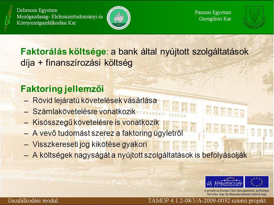Faktorálás költsége: a bank által nyújtott szolgáltatások díja + finanszírozási költség