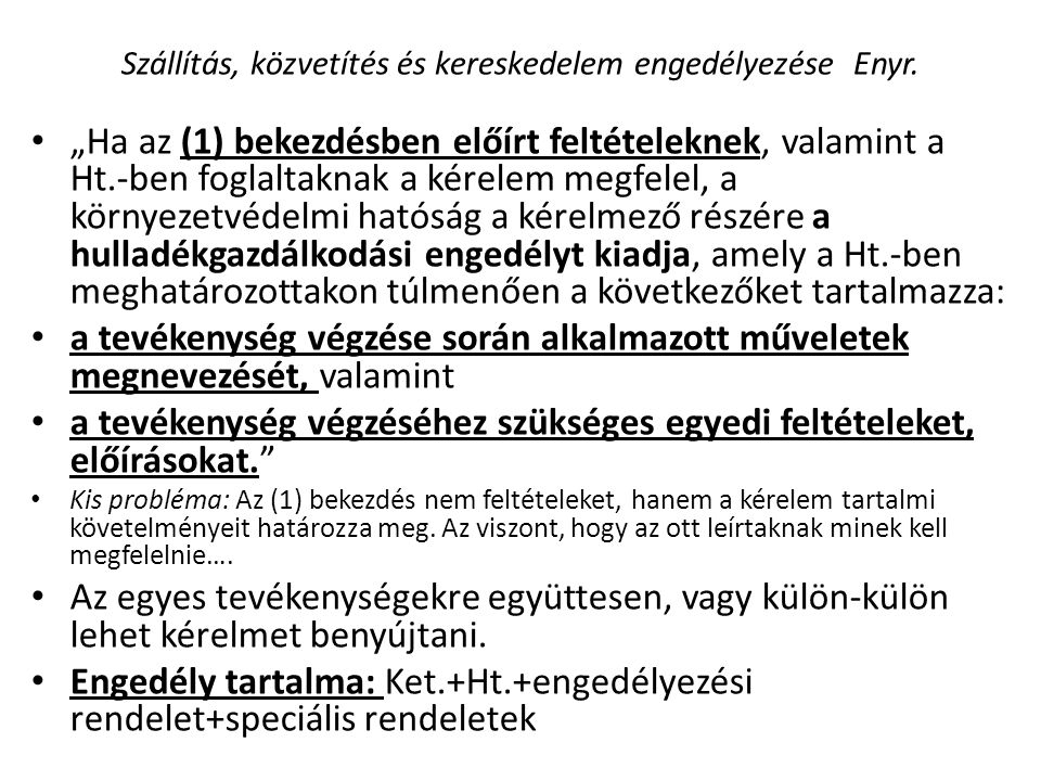 Szállítás, közvetítés és kereskedelem engedélyezése Enyr.
