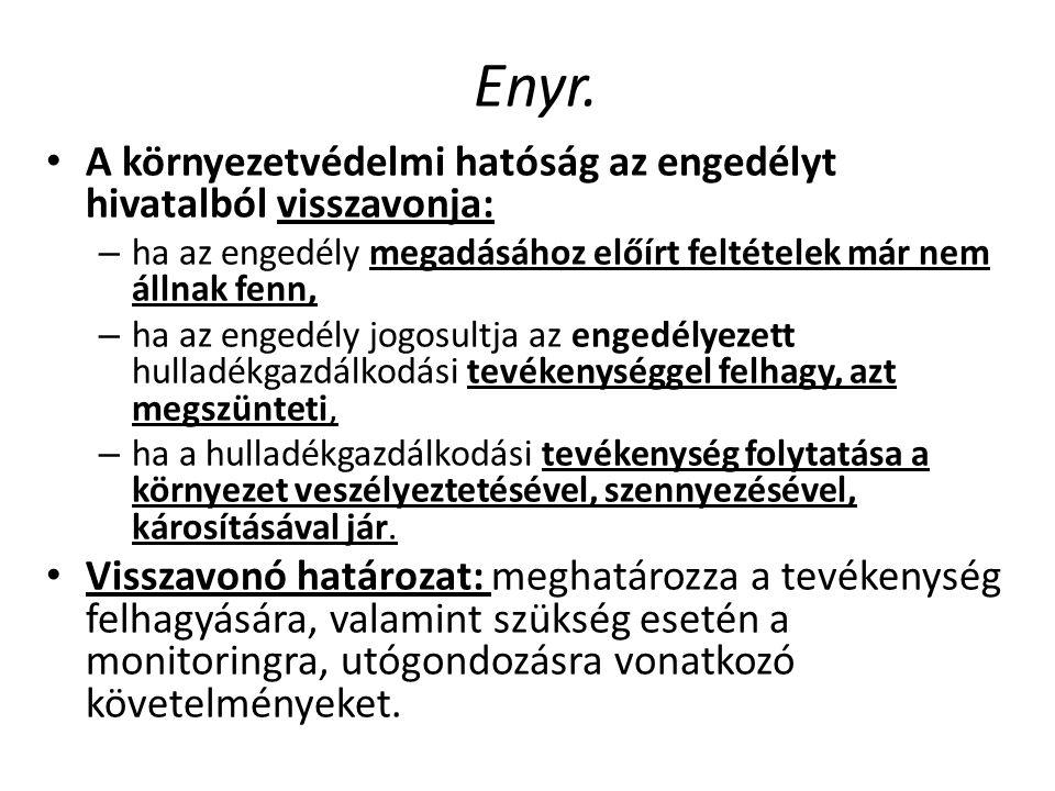 Enyr. A környezetvédelmi hatóság az engedélyt hivatalból visszavonja: