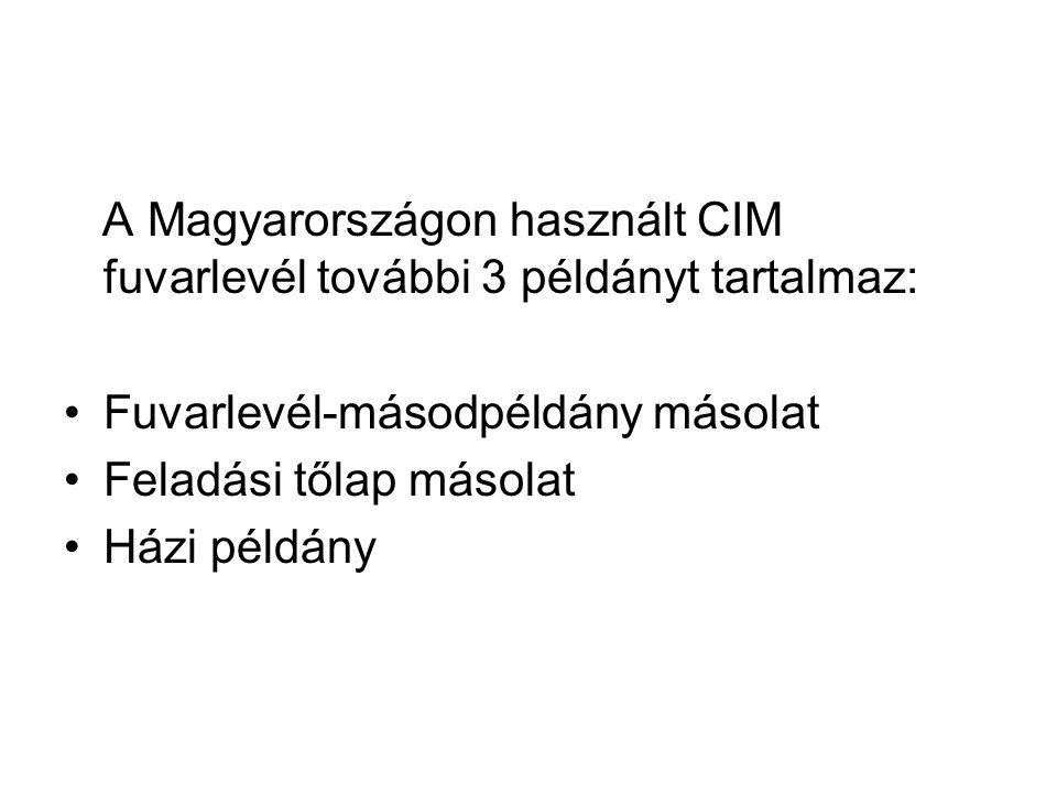 A Magyarországon használt CIM fuvarlevél további 3 példányt tartalmaz: