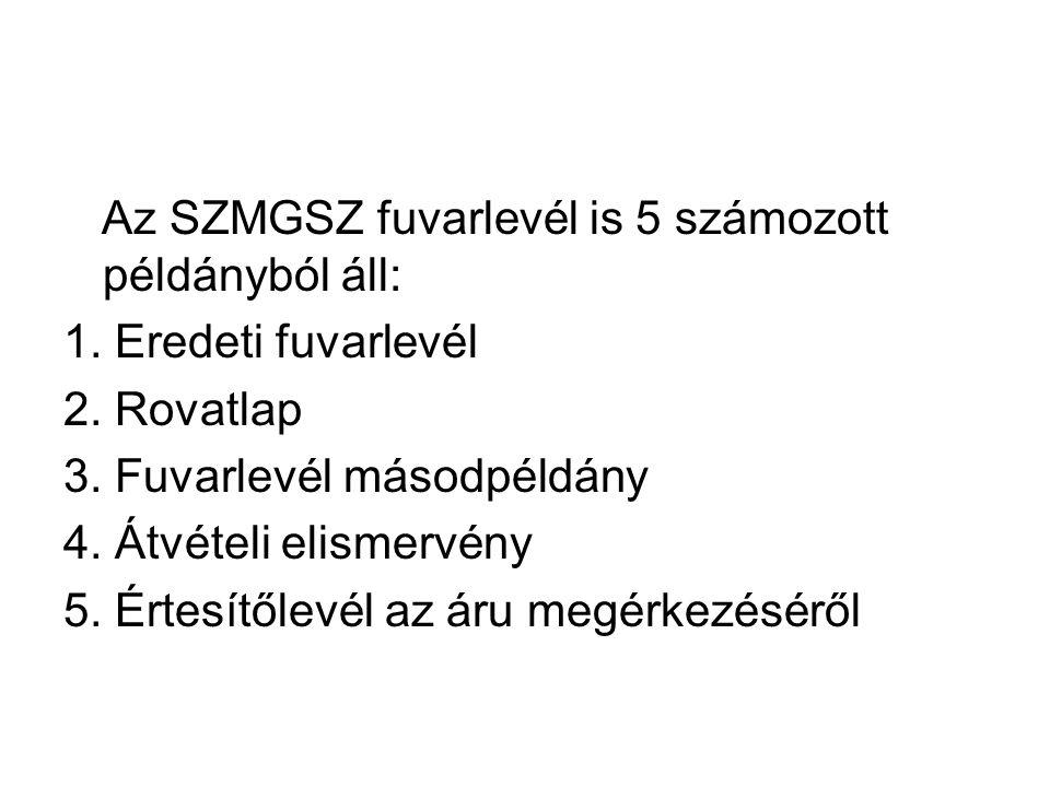 Az SZMGSZ fuvarlevél is 5 számozott példányból áll: