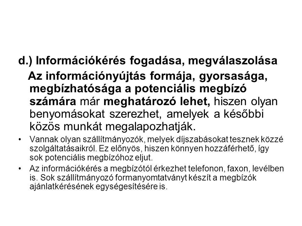 d.) Információkérés fogadása, megválaszolása