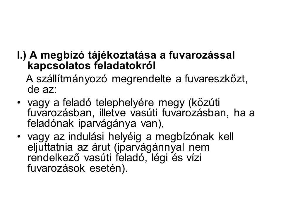 l.) A megbízó tájékoztatása a fuvarozással kapcsolatos feladatokról