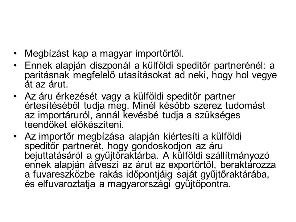 Megbízást kap a magyar importőrtől.