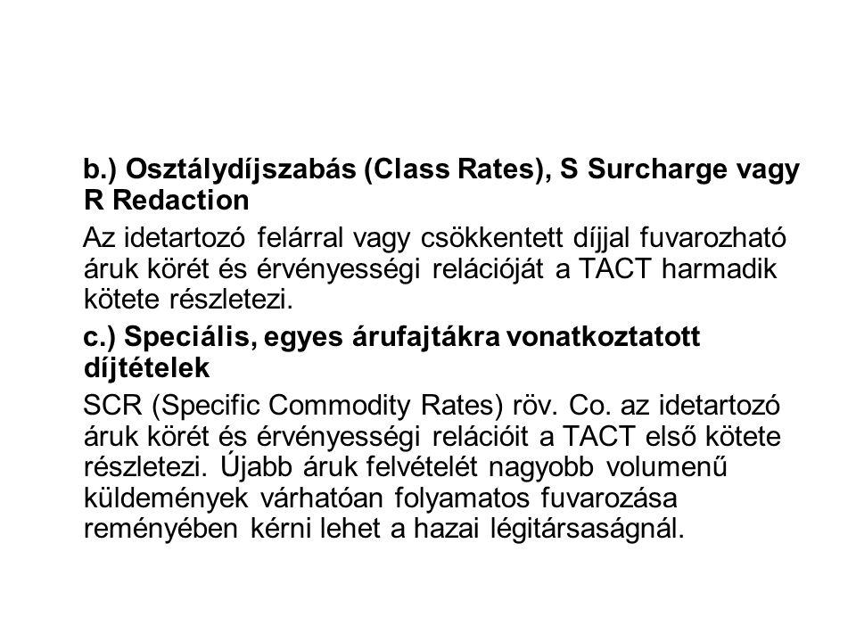 b.) Osztálydíjszabás (Class Rates), S Surcharge vagy R Redaction