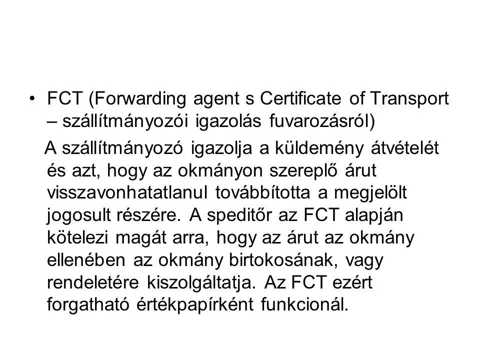 FCT (Forwarding agent s Certificate of Transport – szállítmányozói igazolás fuvarozásról)