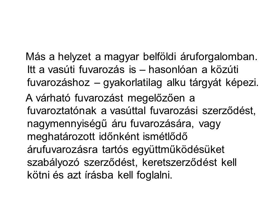 Más a helyzet a magyar belföldi áruforgalomban