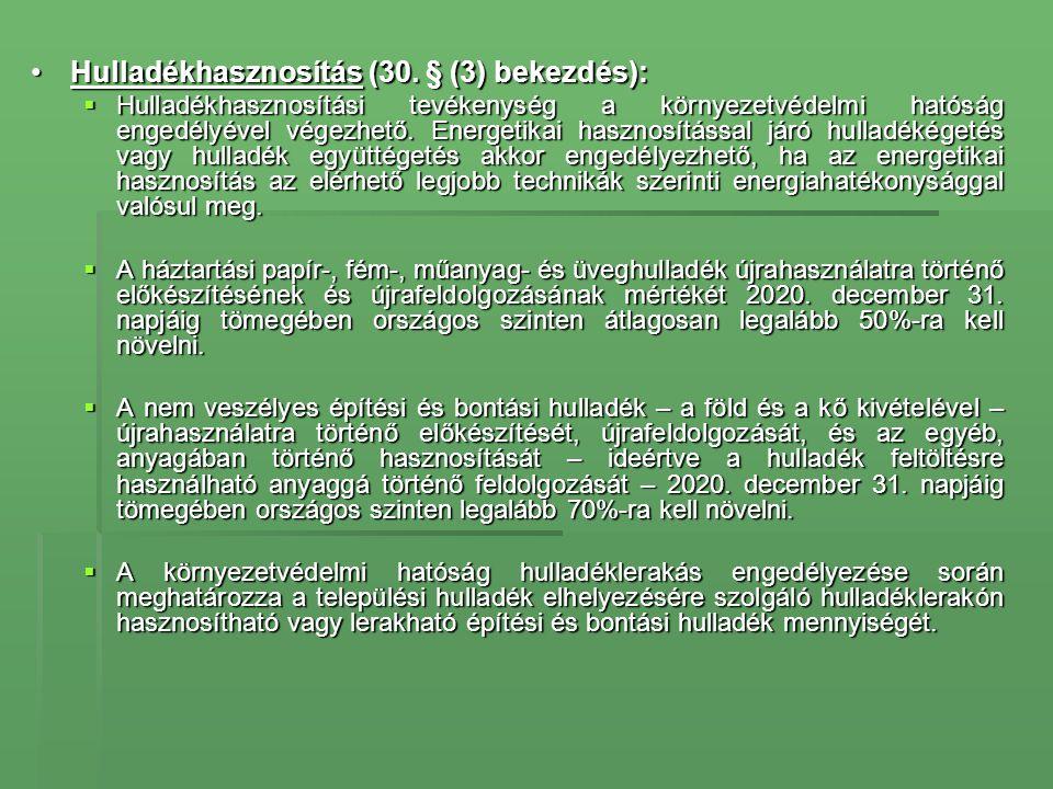 Hulladékhasznosítás (30. § (3) bekezdés):