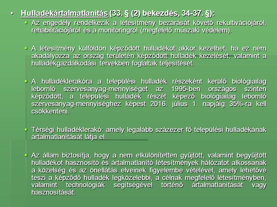 Hulladékártalmatlanítás (33. § (2) bekezdés, 34-37. §):