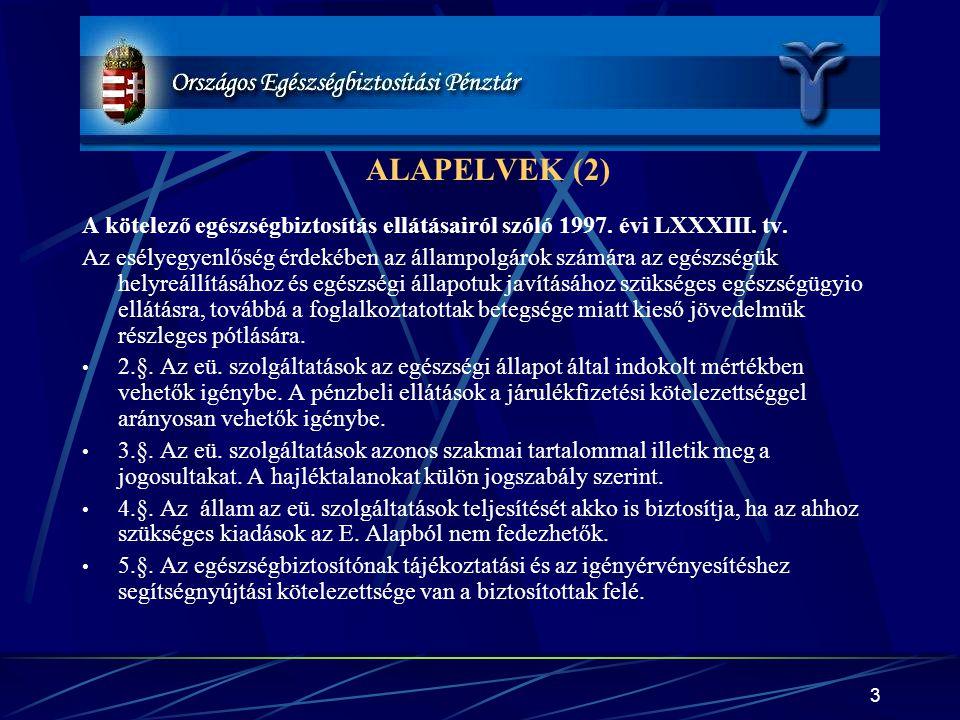 ALAPELVEK (2) A kötelező egészségbiztosítás ellátásairól szóló 1997. évi LXXXIII. tv.