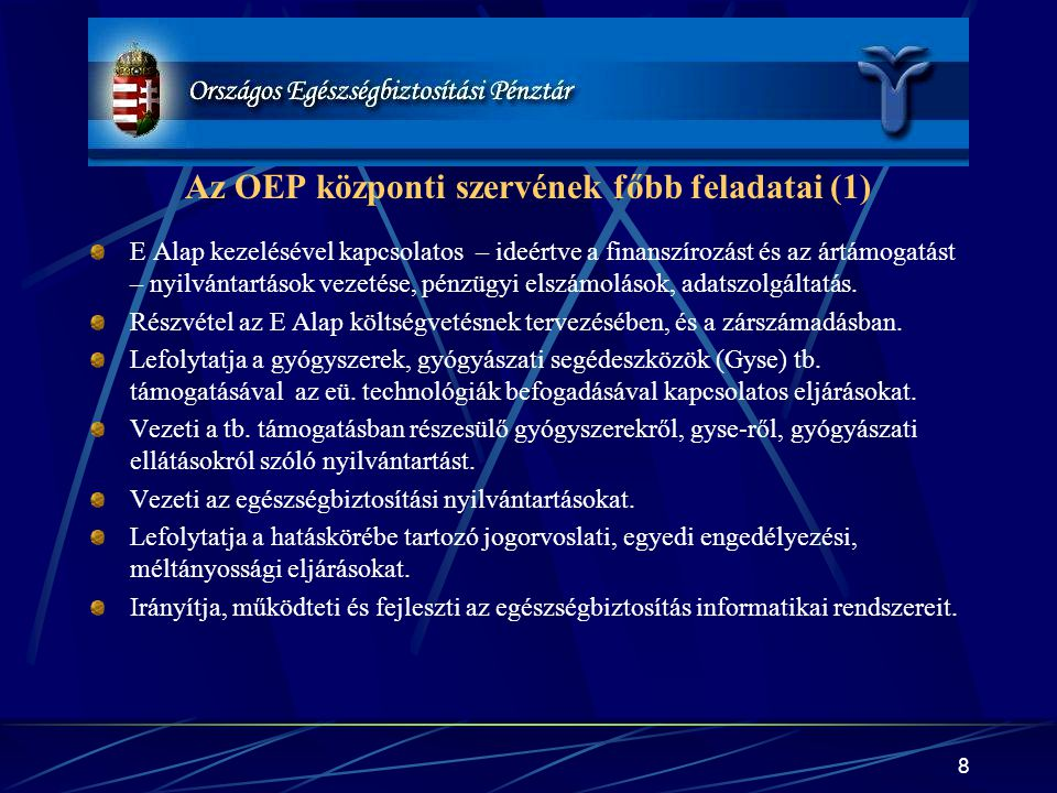 Az OEP központi szervének főbb feladatai (1)