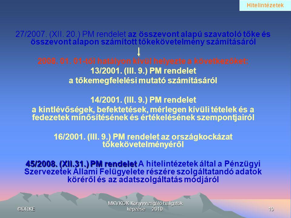 2008. 01. 01-től hatályon kívül helyezte a következőket: