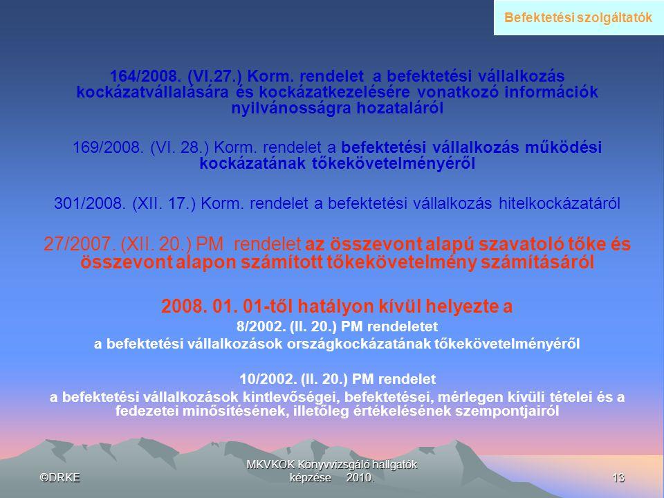 2008. 01. 01-től hatályon kívül helyezte a