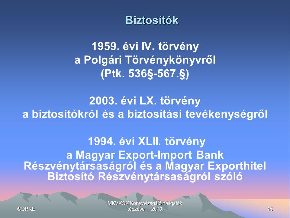 a Polgári Törvénykönyvről (Ptk. 536§-567.§) 2003. évi LX. törvény
