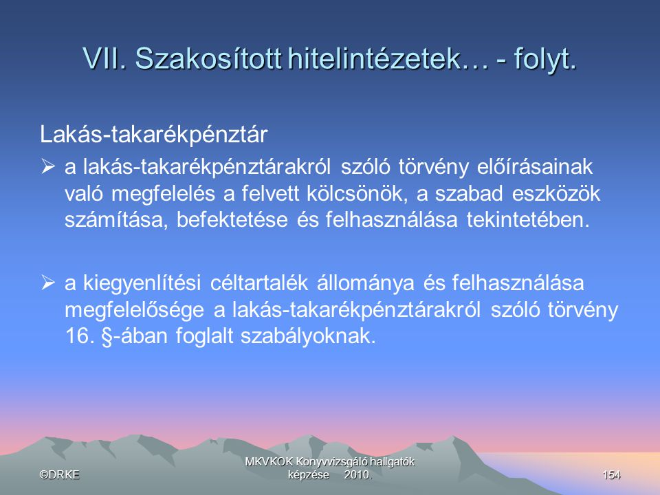 VII. Szakosított hitelintézetek… - folyt.
