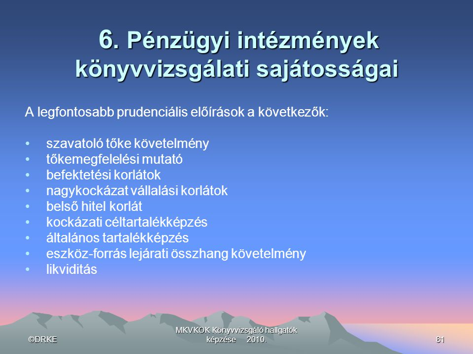 6. Pénzügyi intézmények könyvvizsgálati sajátosságai