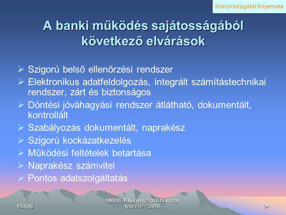 A banki működés sajátosságából következő elvárások