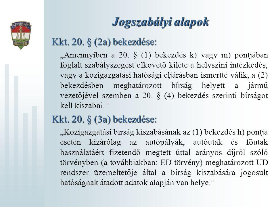 Jogszabályi alapok Kkt. 20. § (2a) bekezdése: