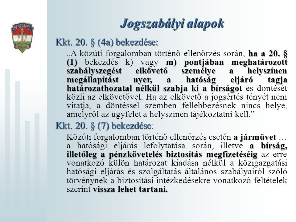Jogszabályi alapok Kkt. 20. § (4a) bekezdése: