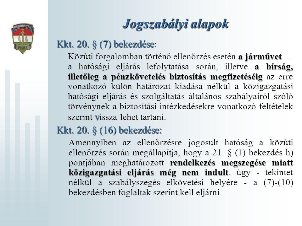 Jogszabályi alapok Kkt. 20. § (7) bekezdése: