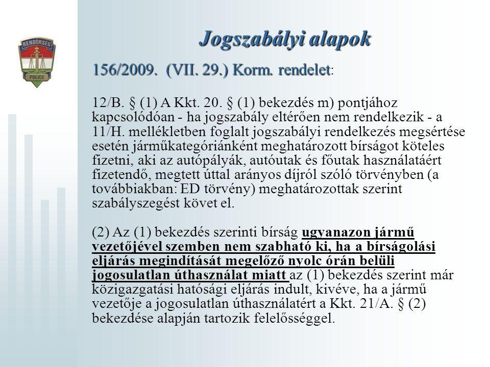 Jogszabályi alapok 156/2009. (VII. 29.) Korm. rendelet: