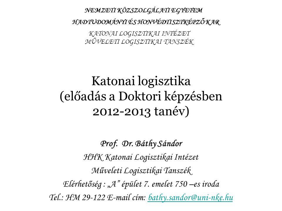 Katonai logisztika (előadás a Doktori képzésben 2012-2013 tanév)