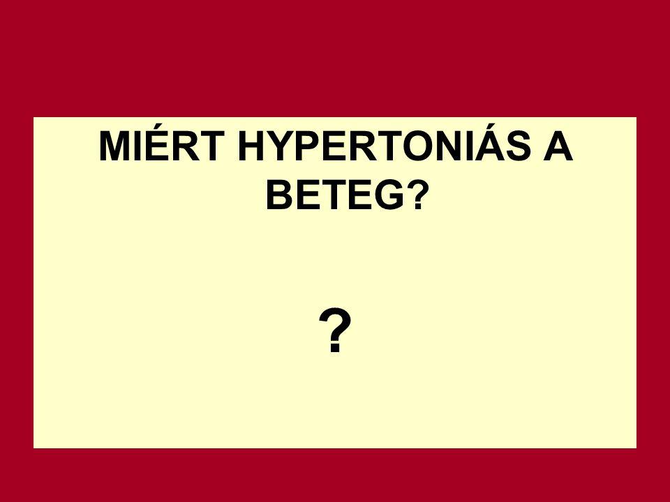 MIÉRT HYPERTONIÁS A BETEG