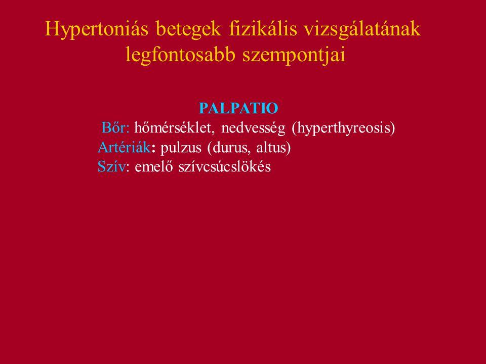 Hypertoniás betegek fizikális vizsgálatának legfontosabb szempontjai