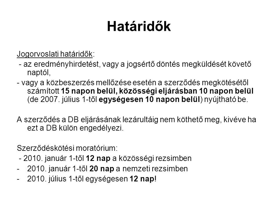 Határidők Jogorvoslati határidők: