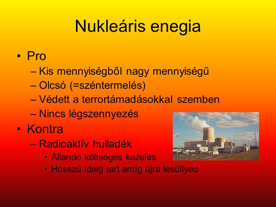 Nukleáris enegia Pro Kontra Kis mennyiségből nagy mennyiségű