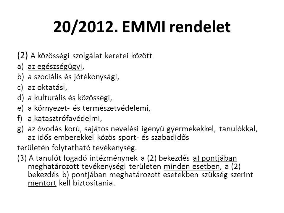 20/2012. EMMI rendelet (2) A közösségi szolgálat keretei között
