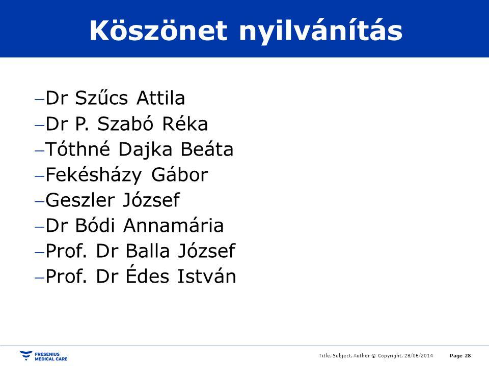 Köszönet nyilvánítás Dr Szűcs Attila Dr P. Szabó Réka