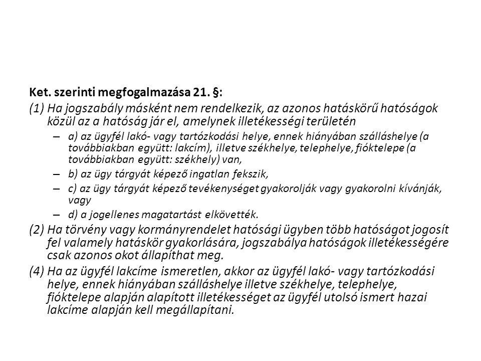 Ket. szerinti megfogalmazása 21. §:
