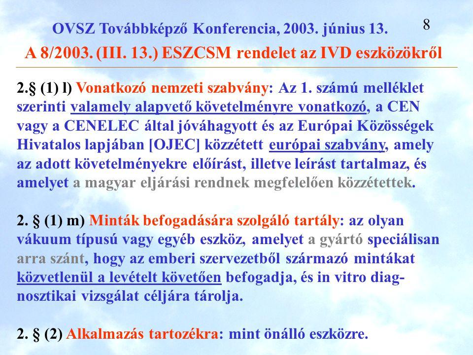 2. § (1) l) Vonatkozó nemzeti szabvány: Az 1
