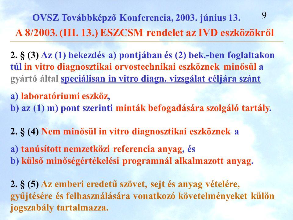2. § (3) Az (1) bekezdés a) pontjában és (2) bek