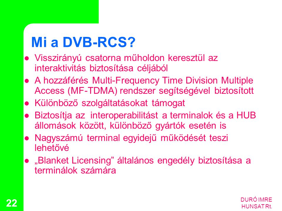 Mi a DVB-RCS Visszirányú csatorna műholdon keresztül az interaktivitás biztosítása céljából.