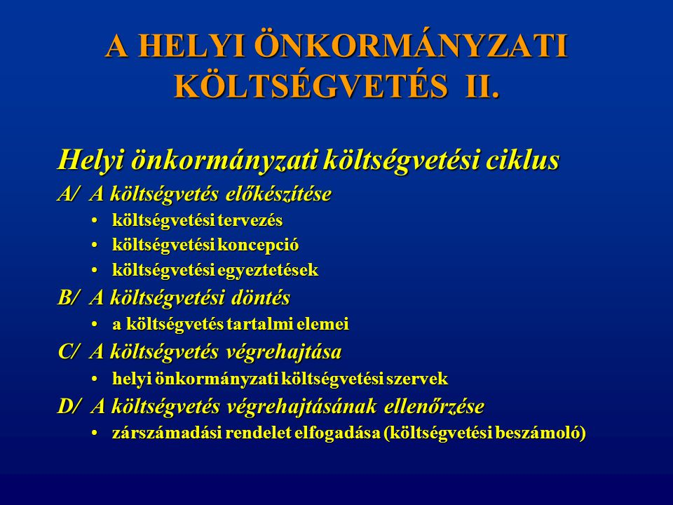 A HELYI ÖNKORMÁNYZATI KÖLTSÉGVETÉS II.