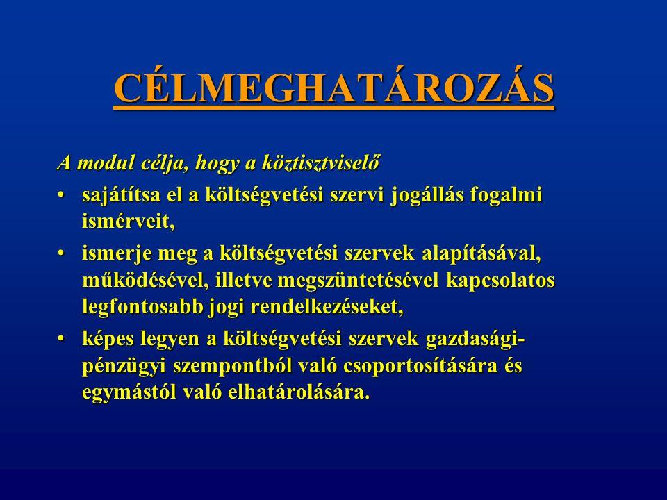 CÉLMEGHATÁROZÁS A modul célja, hogy a köztisztviselő