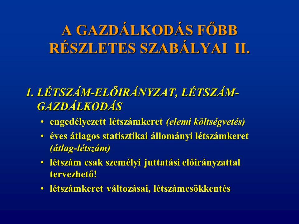A GAZDÁLKODÁS FŐBB RÉSZLETES SZABÁLYAI II.