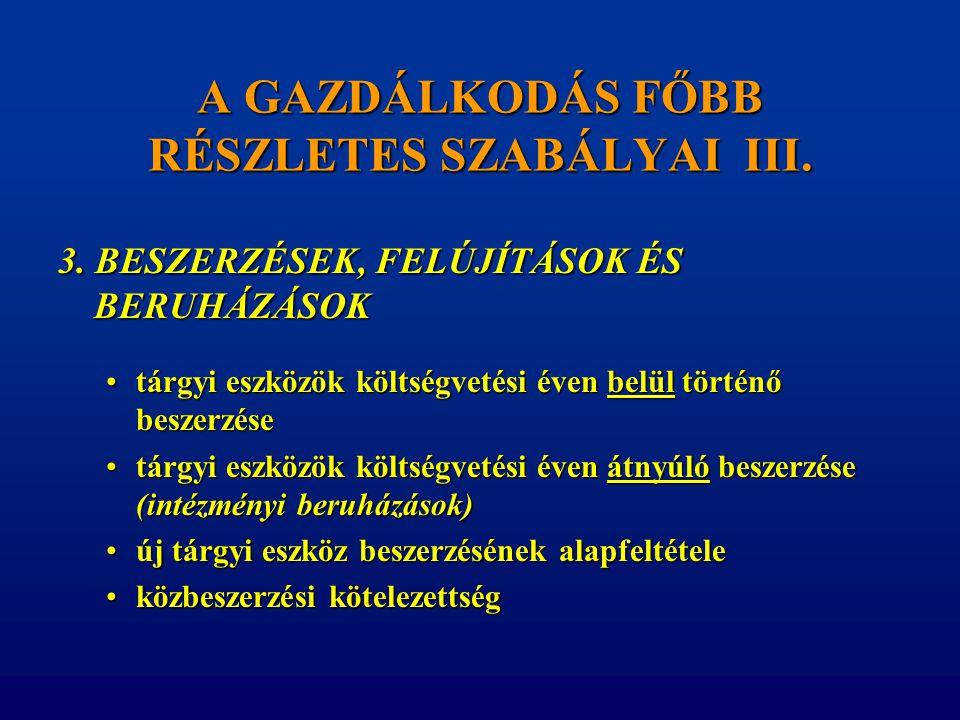 A GAZDÁLKODÁS FŐBB RÉSZLETES SZABÁLYAI III.
