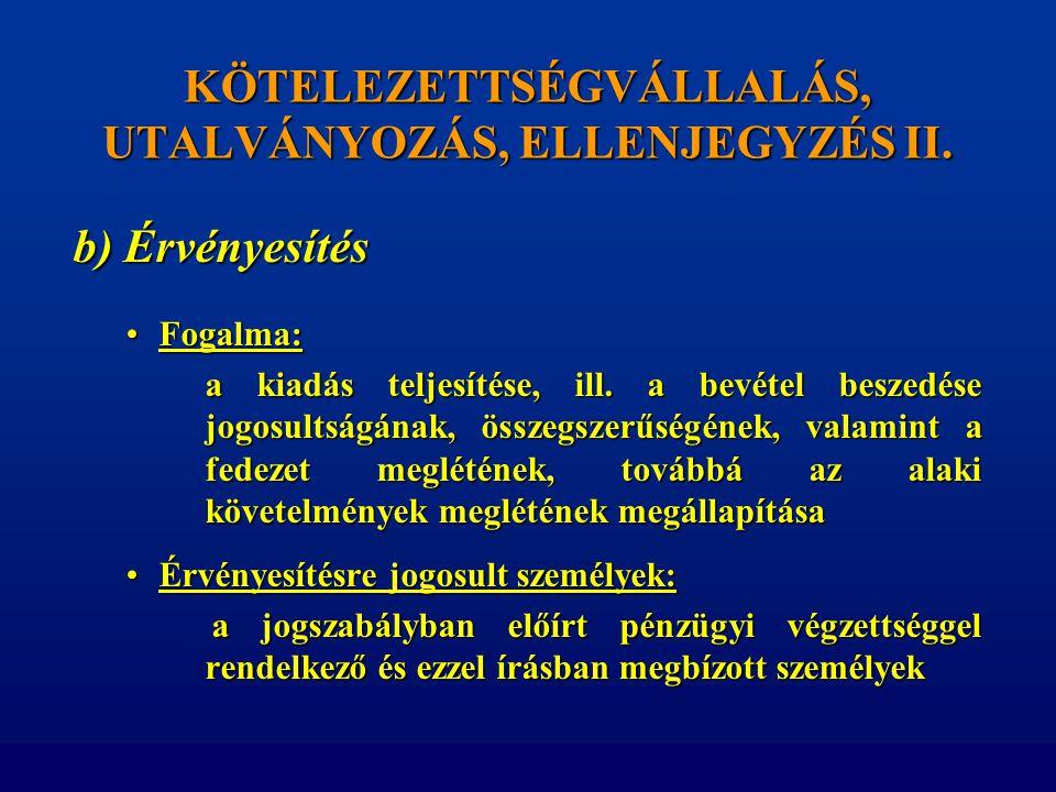 KÖTELEZETTSÉGVÁLLALÁS, UTALVÁNYOZÁS, ELLENJEGYZÉS II.